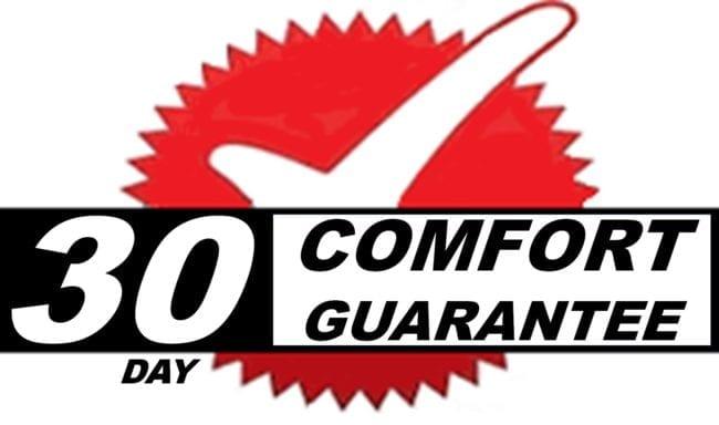 30 Day Comfort Guarantee